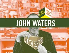 John Waters (Place Space #3)