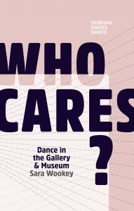 Who Cares? Dance in the Gallery & Museum