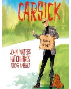 Carsick: John Waters Hitchhikes Across America (Paperback)