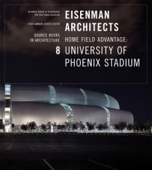 EISENMAN ARCHITECTS / UNIVERSITY OF PHOENIX STADIUM