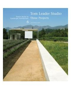 TOM LEADER STUDIO: THREE PROJECTS