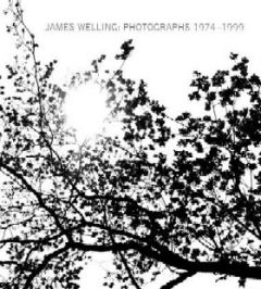 James Welling: Photographs 1974-1999