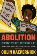 Abolition for the People: The Movement for a Future without Policing & Prisons