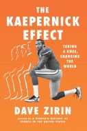 The Kaepernick Effect: Taking a Knee, Changing the World [on sale 09/14/21]
